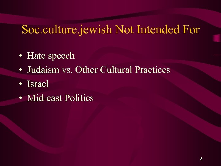 Soc. culture. jewish Not Intended For • • Hate speech Judaism vs. Other Cultural