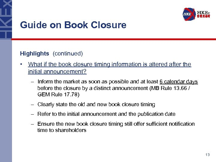 Guide on Book Closure Highlights (continued) • What if the book closure timing information
