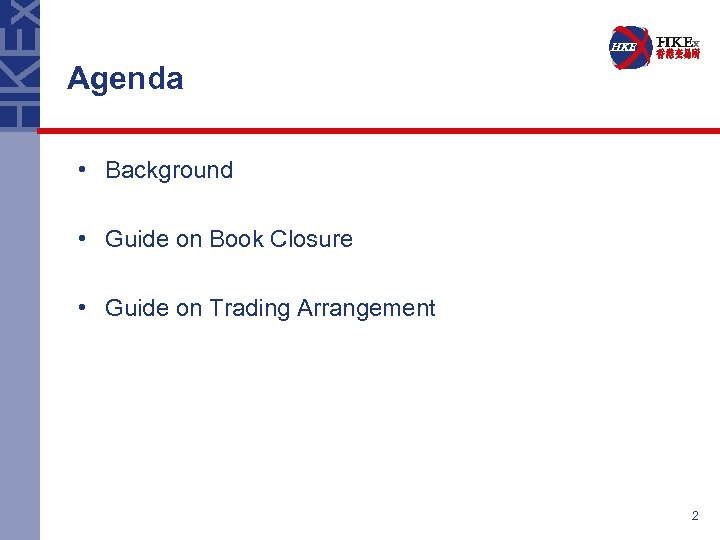 Agenda • Background • Guide on Book Closure • Guide on Trading Arrangement 2