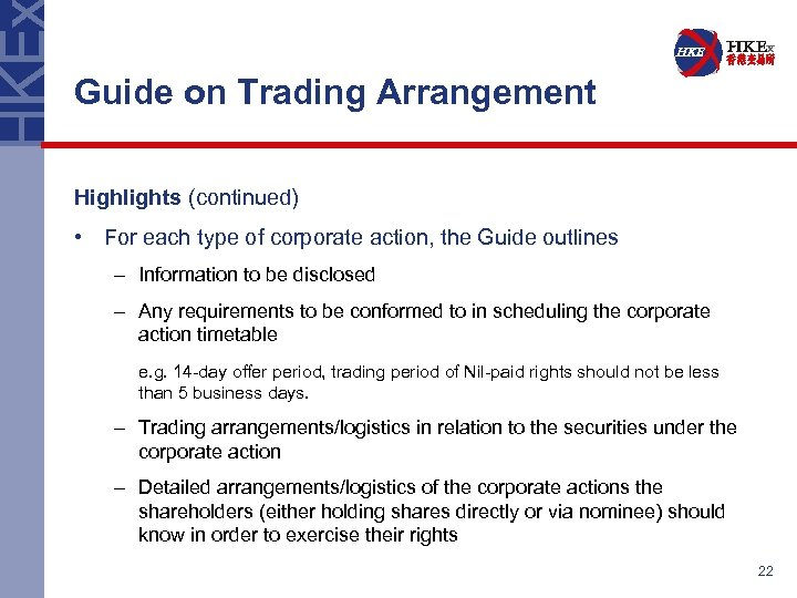 Guide on Trading Arrangement Highlights (continued) • For each type of corporate action, the