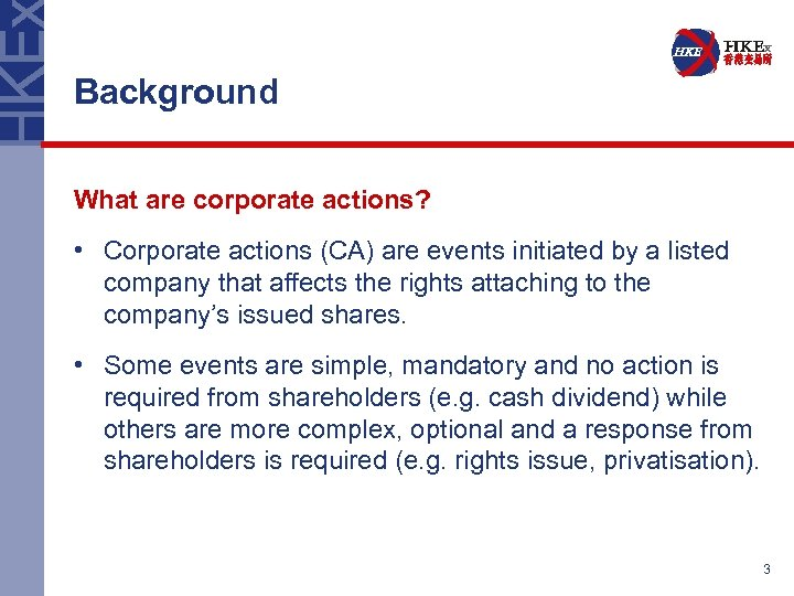 Background What are corporate actions? • Corporate actions (CA) are events initiated by a