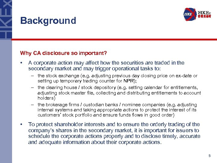 Background Why CA disclosure so important? • A corporate action may affect how the