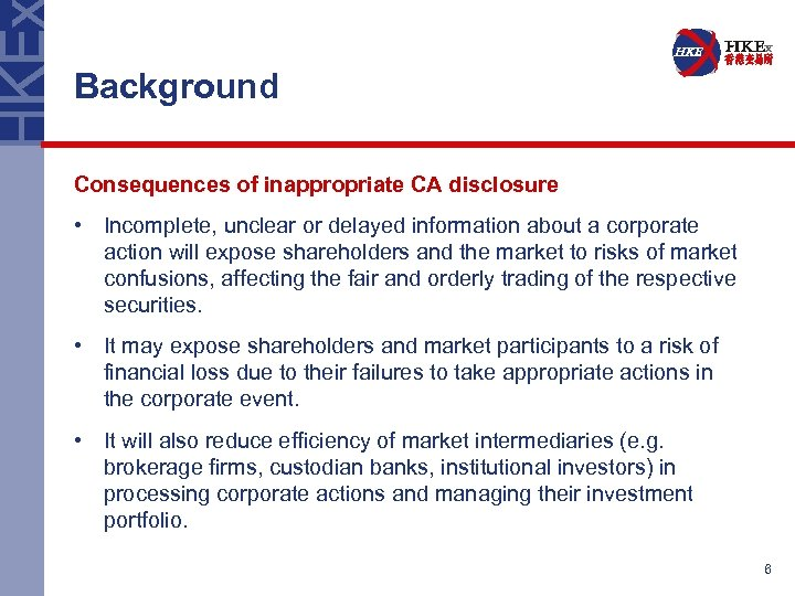 Background Consequences of inappropriate CA disclosure • Incomplete, unclear or delayed information about a