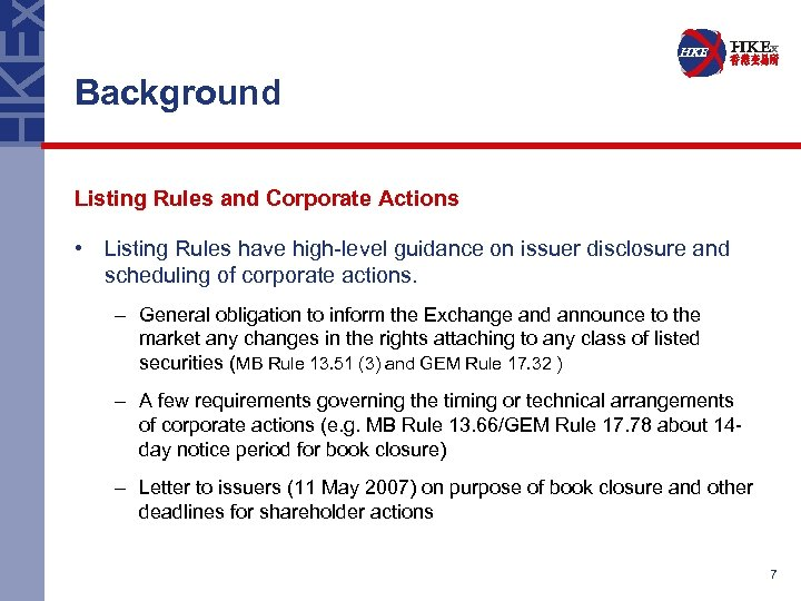 Background Listing Rules and Corporate Actions • Listing Rules have high-level guidance on issuer