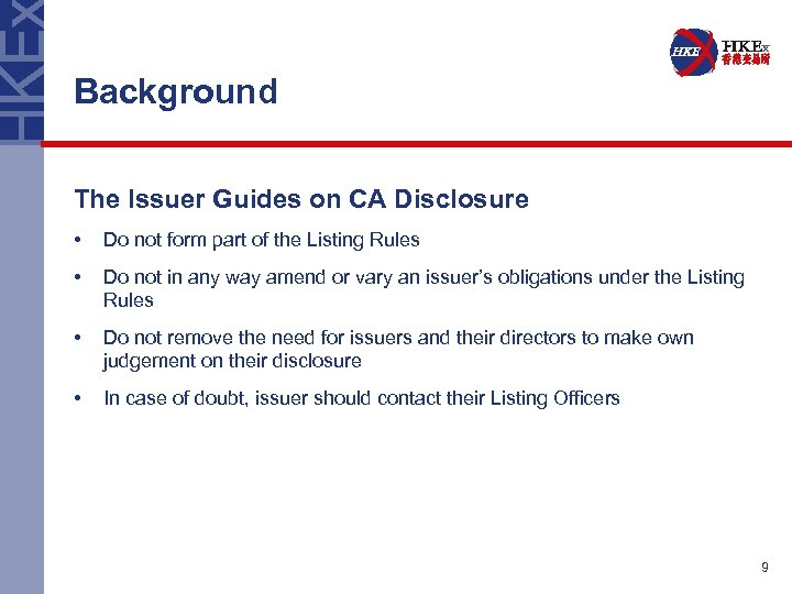 Background The Issuer Guides on CA Disclosure • Do not form part of the