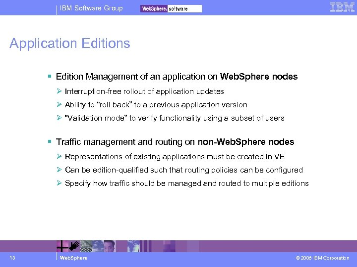 IBM Software Group Application Editions Edition Management of an application on Web. Sphere nodes