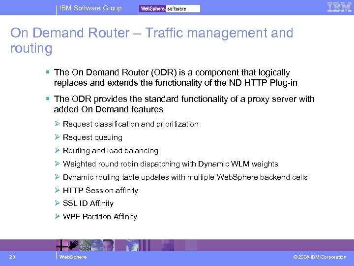 IBM Software Group On Demand Router – Traffic management and routing The On Demand
