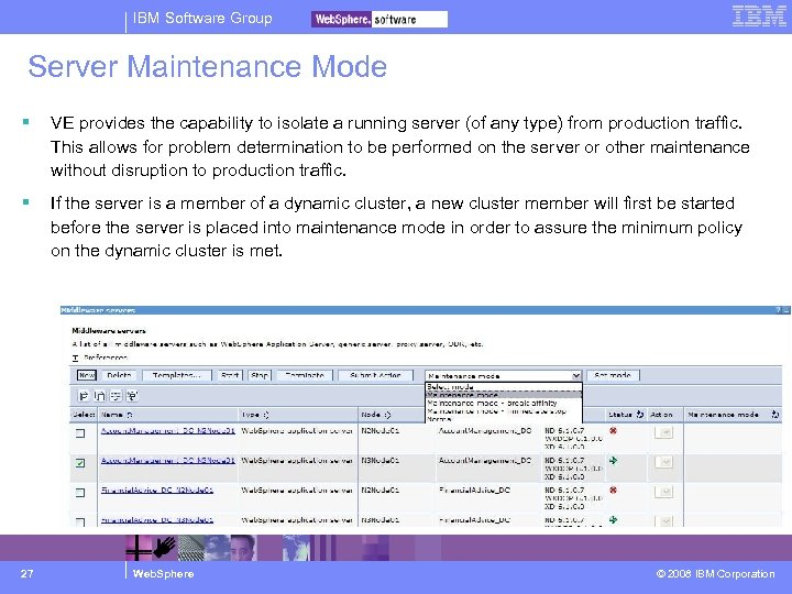 IBM Software Group Server Maintenance Mode VE provides the capability to isolate a running