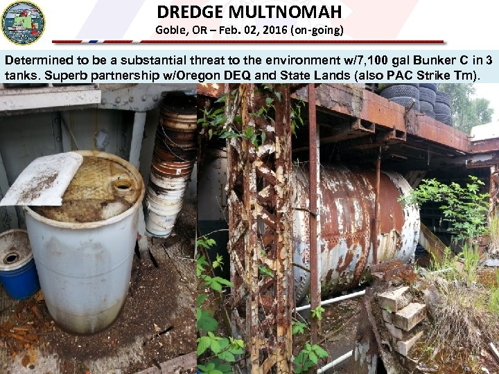DREDGE MULTNOMAH Goble, OR – Feb. 02, 2016 (on-going) Determined to be a substantial