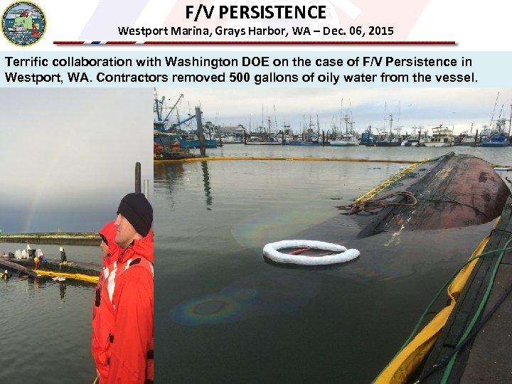 F/V PERSISTENCE Westport Marina, Grays Harbor, WA – Dec. 06, 2015 Terrific collaboration with