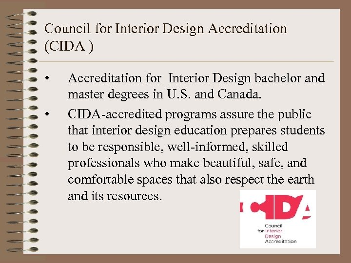 Council for Interior Design Accreditation (CIDA ) • • Accreditation for Interior Design bachelor