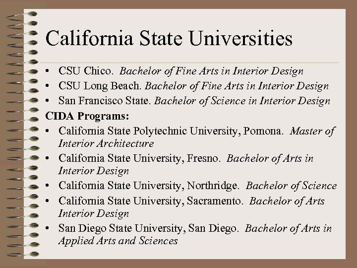 California State Universities • CSU Chico. Bachelor of Fine Arts in Interior Design •
