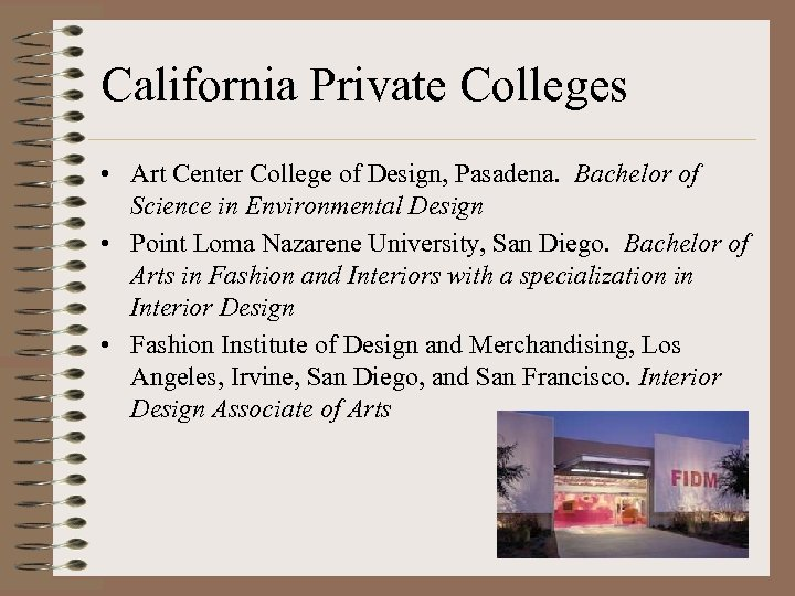 California Private Colleges • Art Center College of Design, Pasadena. Bachelor of Science in