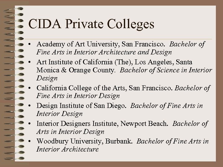 CIDA Private Colleges • Academy of Art University, San Francisco. Bachelor of Fine Arts