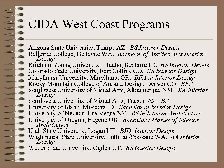 CIDA West Coast Programs Arizona State University, Tempe AZ. BS Interior Design Bellevue College,