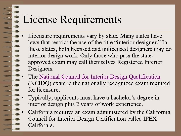 License Requirements • Licensure requirements vary by state. Many states have laws that restrict