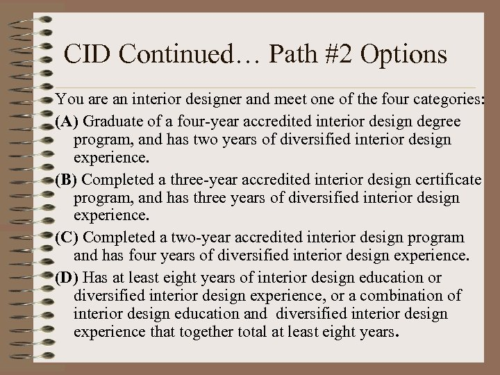 CID Continued… Path #2 Options You are an interior designer and meet one of