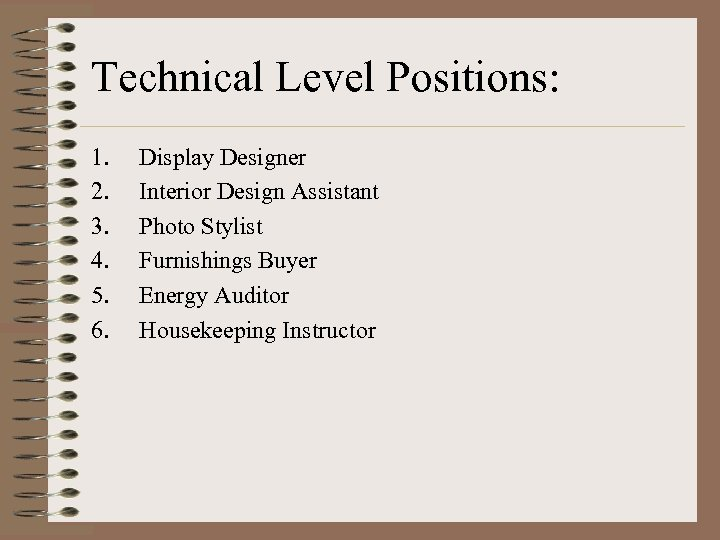 Technical Level Positions: 1. 2. 3. 4. 5. 6. Display Designer Interior Design Assistant