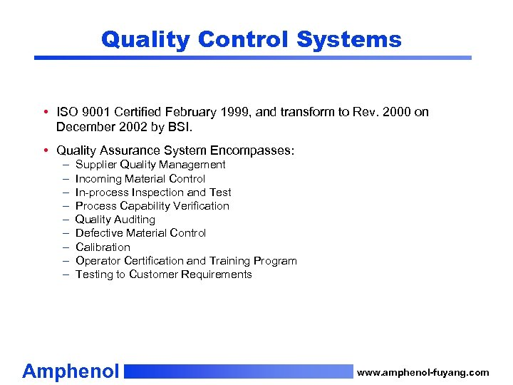 Quality Control Systems • ISO 9001 Certified February 1999, and transform to Rev. 2000
