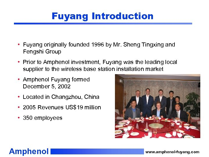 Fuyang Introduction • Fuyang originally founded 1996 by Mr. Sheng Tingxing and Fengshi Group