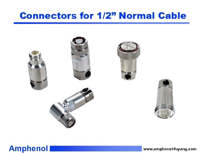 """Connectors for 1/2"""" Normal Cable Amphenol www. amphenol-fuyang. com"""