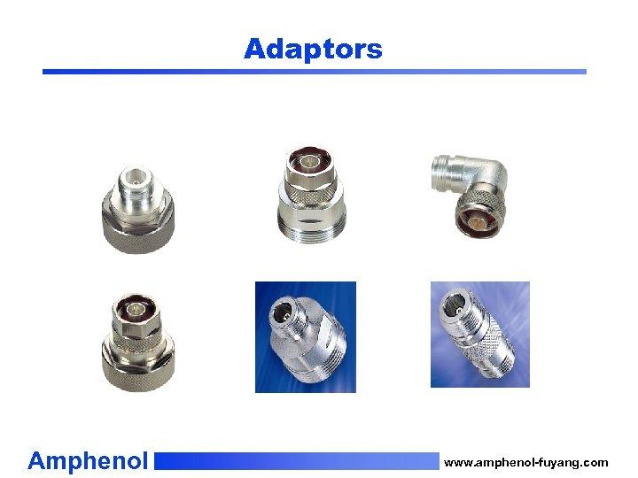 Adaptors Amphenol www. amphenol-fuyang. com