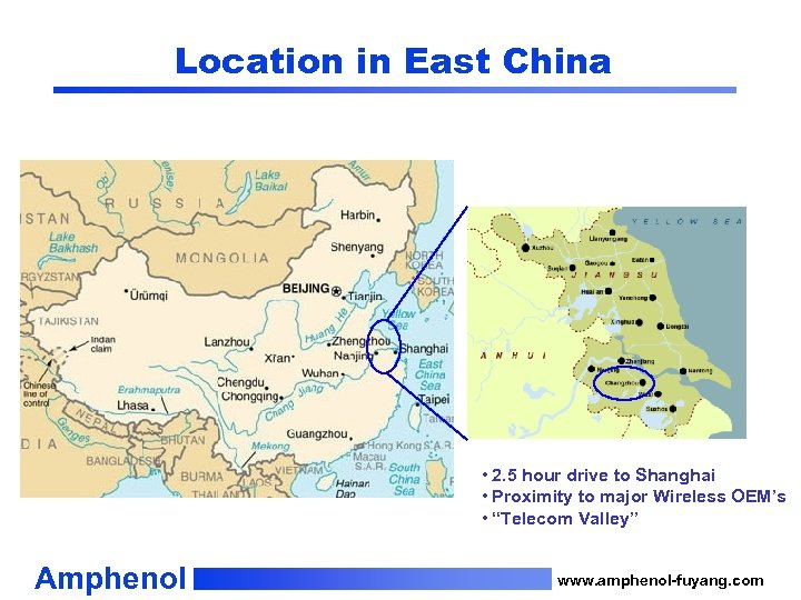Location in East China • 2. 5 hour drive to Shanghai • Proximity to