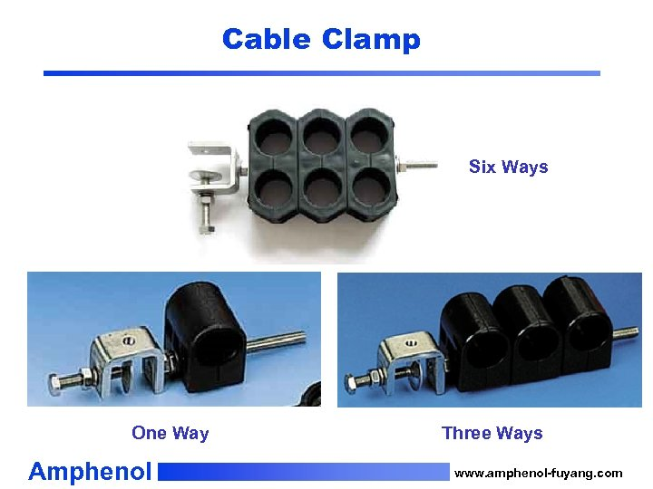 Cable Clamp Six Ways One Way Amphenol Three Ways www. amphenol-fuyang. com