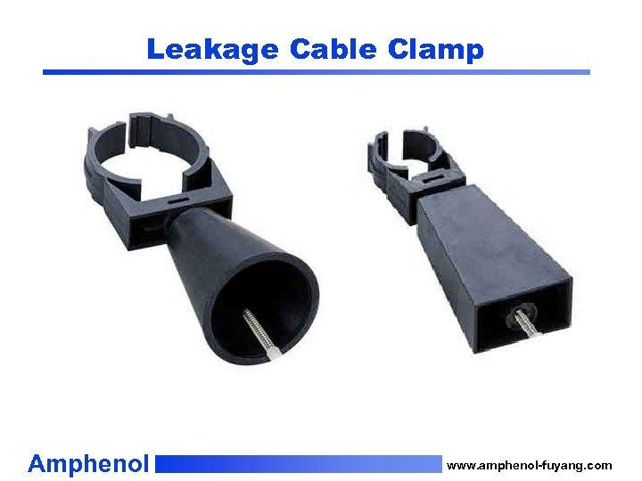 Leakage Cable Clamp Amphenol www. amphenol-fuyang. com