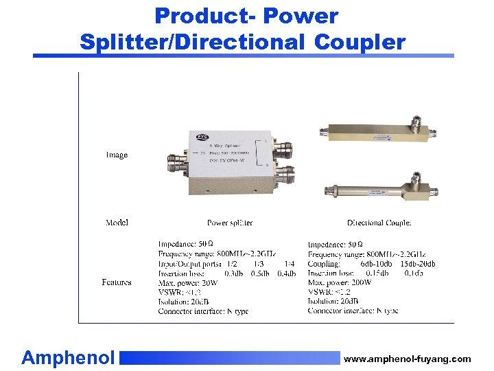 Product- Power Splitter/Directional Coupler Amphenol www. amphenol-fuyang. com