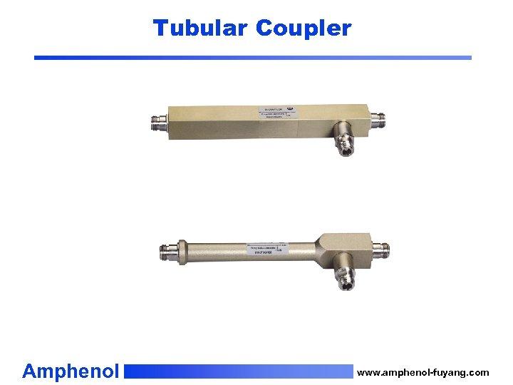 Tubular Coupler Amphenol www. amphenol-fuyang. com
