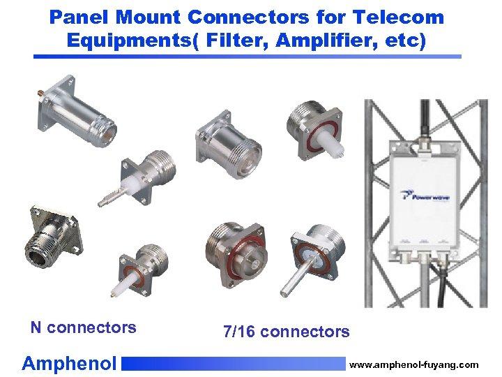 Panel Mount Connectors for Telecom Equipments( Filter, Amplifier, etc) N connectors Amphenol 7/16 connectors