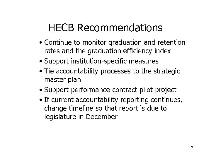 HECB Recommendations • Continue to monitor graduation and retention rates and the graduation efficiency