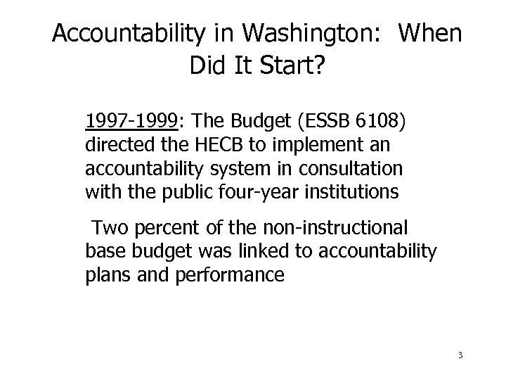 Accountability in Washington: When Did It Start? 1997 -1999: The Budget (ESSB 6108)