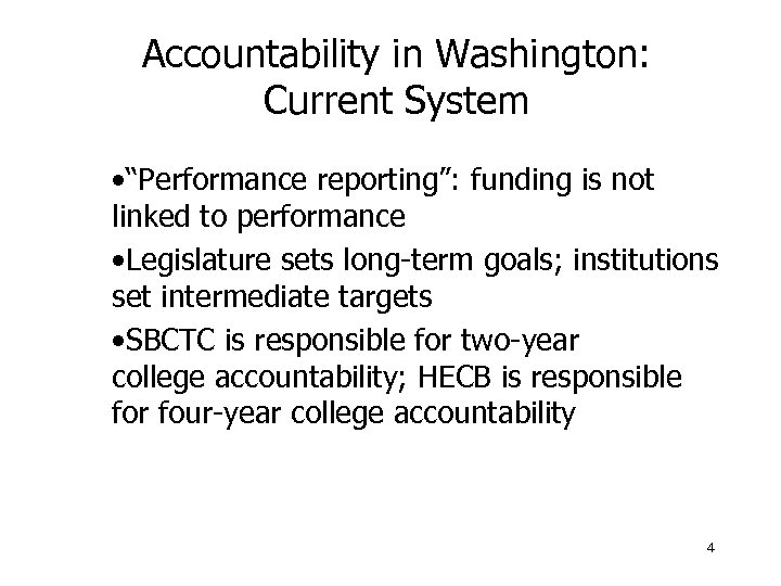 """Accountability in Washington: Current System • """"Performance reporting"""": funding is not linked to performance"""