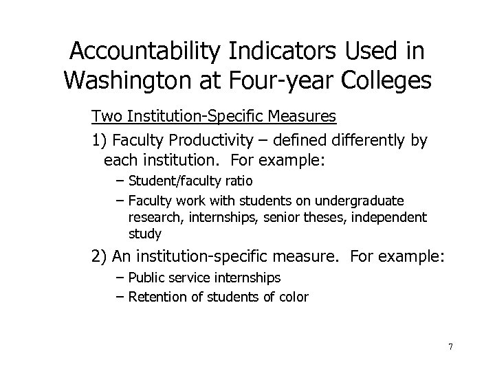 Accountability Indicators Used in Washington at Four-year Colleges Two Institution-Specific Measures 1) Faculty Productivity