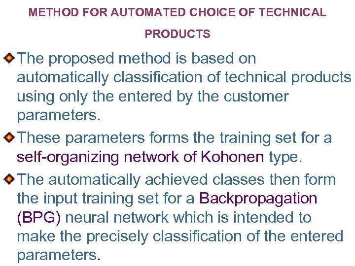 METHOD FOR AUTOMATED CHOICE OF TECHNICAL PRODUCTS The proposed method is based on automatically