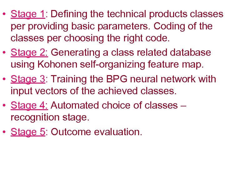 • Stage 1: Defining the technical products classes per providing basic parameters. Coding