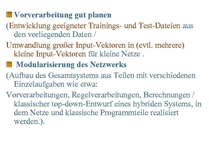 Vorverarbeitung gut planen (Entwicklung geeigneter Trainings- und Test-Dateien aus den vorliegenden Daten / Umwandlung