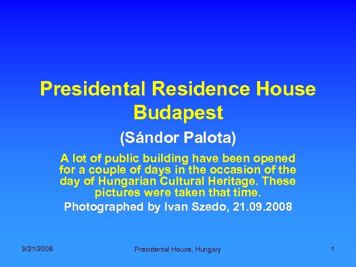 Presidental Residence House Budapest (Sándor Palota) A lot of public building have been opened
