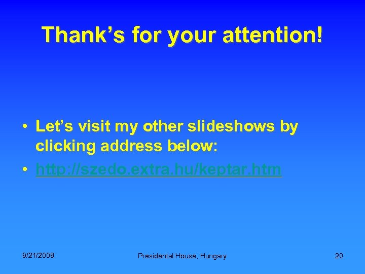 Thank's for your attention! • Let's visit my other slideshows by clicking address below: