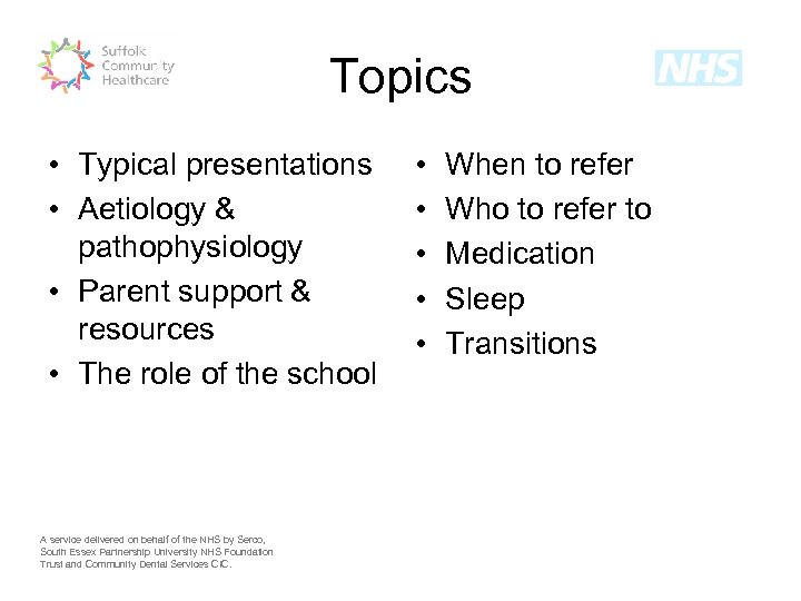 Topics • Typical presentations • Aetiology & pathophysiology • Parent support & resources •