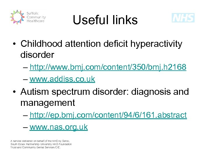 Useful links • Childhood attention deficit hyperactivity disorder – http: //www. bmj. com/content/350/bmj. h