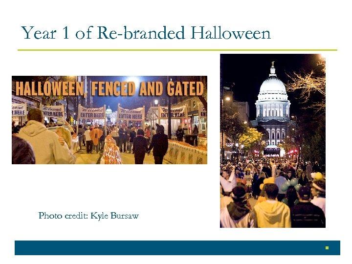 Year 1 of Re-branded Halloween Photo credit: Kyle Bursaw