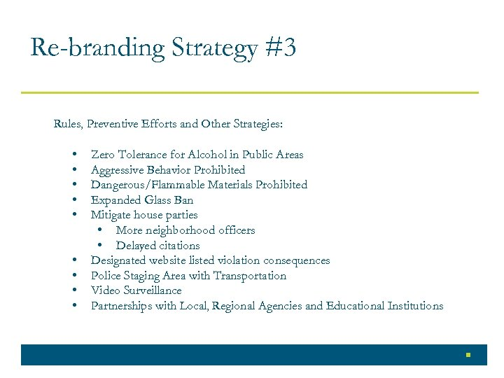 Re-branding Strategy #3 Rules, Preventive Efforts and Other Strategies: • • • Zero Tolerance