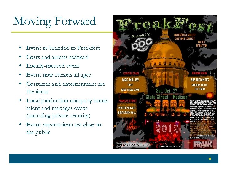 Moving Forward • • • Event re-branded to Freakfest Costs and arrests reduced Locally-focused