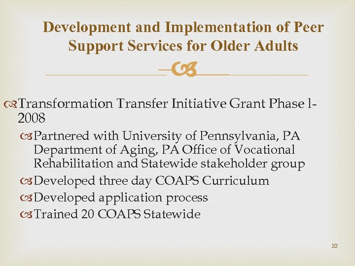 Development and Implementation of Peer Support Services for Older Adults – Transformation Transfer Initiative