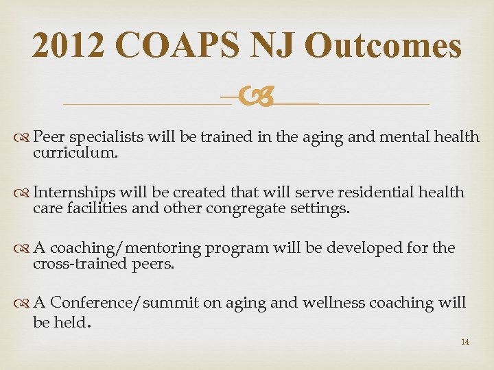 2012 COAPS NJ Outcomes – Peer specialists will be trained in the aging and