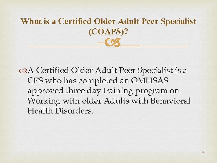 What is a Certified Older Adult Peer Specialist (COAPS)? – A Certified Older Adult