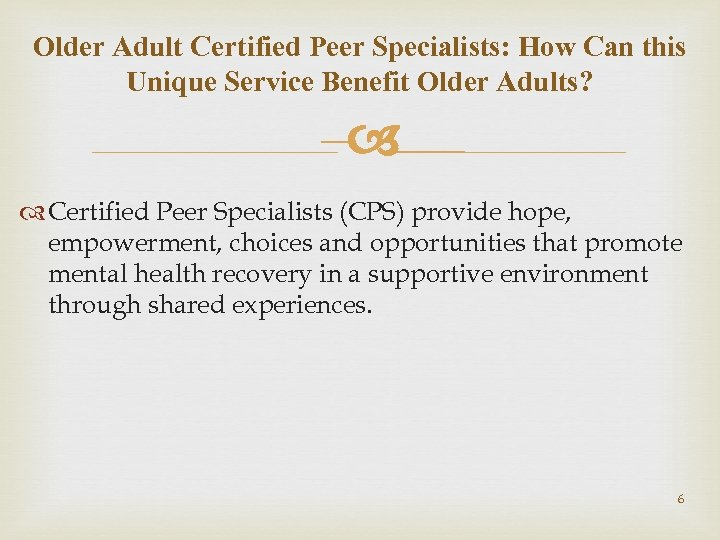 Older Adult Certified Peer Specialists: How Can this Unique Service Benefit Older Adults? –
